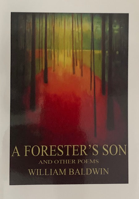 A Forrester's Son ~ William P. Baldwin