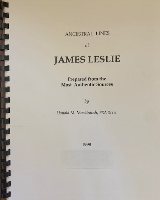 Ancestral Lines of James Leslie ~ Donald M. Mackintosh