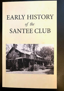 Early History of the Santee Club ~ Henry H. Carter