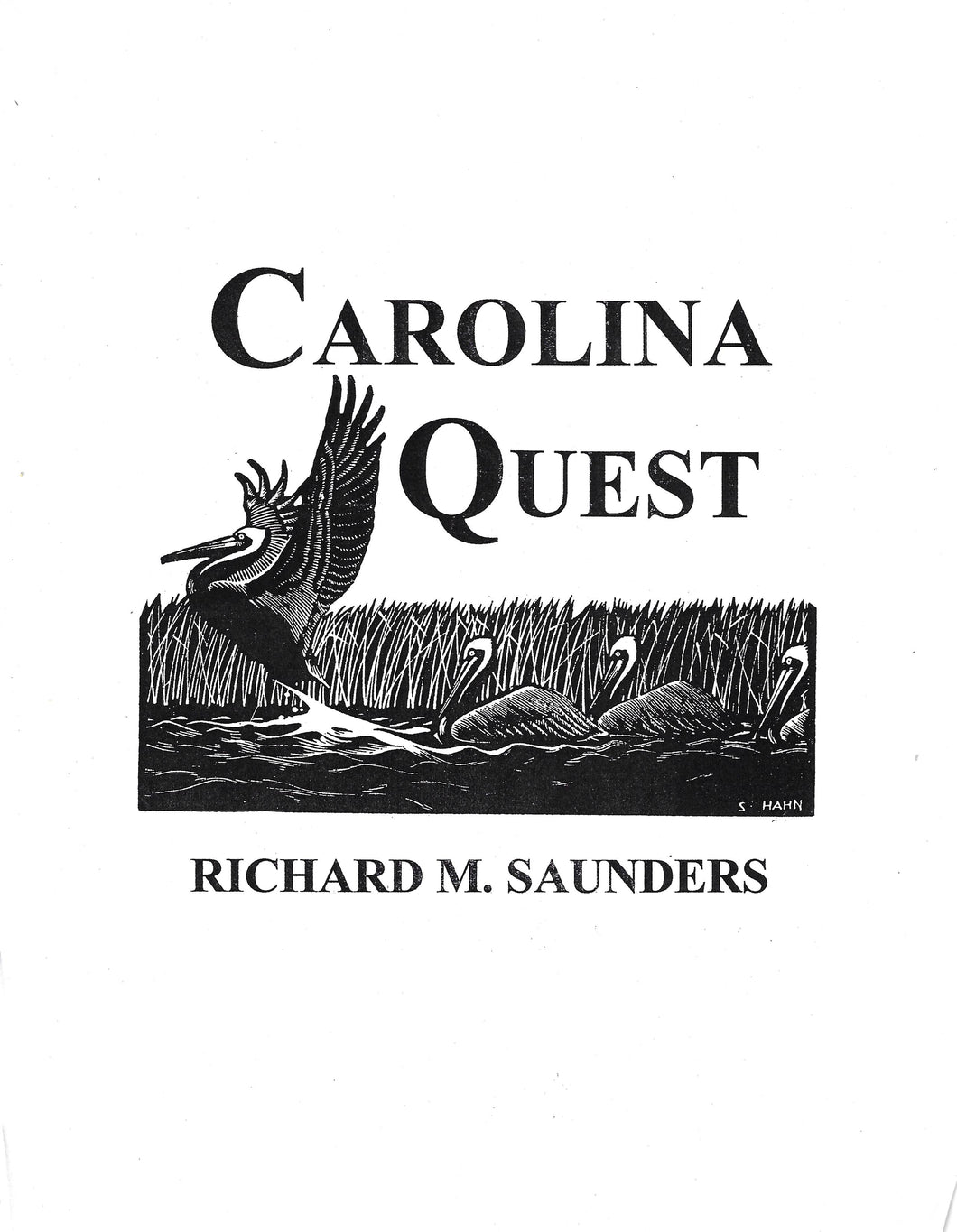 Carolina Quest ~ Thomas Murray & Richard Saunders