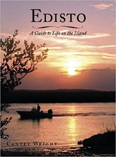 Edisto: A Guide to Life on the Island ~ Canty Wright