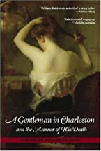 A Gentleman in Charleston and the Manner of his Death ~ William P. Baldwin