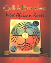 Gullah Branches, West African Roots ~ Ronald Daise