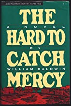 The Hard to Catch Mercy ~ William P. Baldwin
