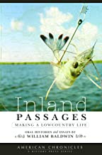 Inland Passages: Making a Lowcountry Life ~ William P. Baldwin