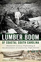 The Lumber Boom of Coastal South Carolina