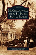 McClellanville and the St. James, Santee Parish ~ Susan H. McMillan & Selden B. Hill