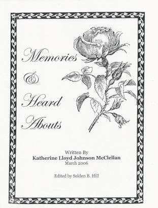 Memories and Heard Abouts ~ Katherine Lloyd Johnson McClellan