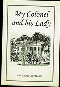 My Colonel and his Lady ~ Archibald Rutledge