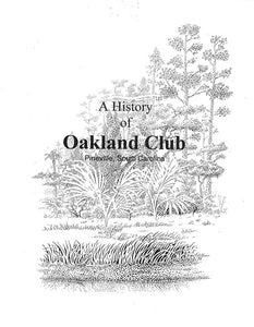 A History of Oakland Club, Pineville, SC ~ Selden B. Hill