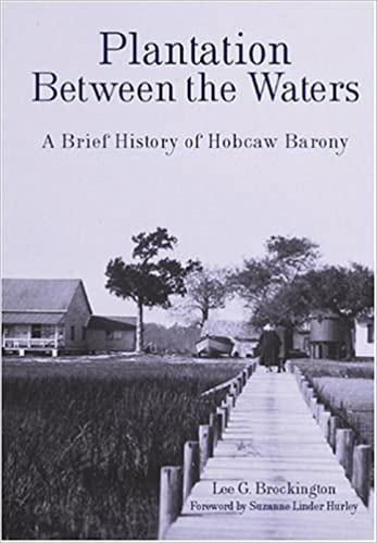 Plantation Between the Waters: A Brief History of Hobcaw Barony ~ Lee Brockington