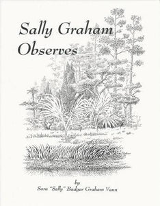 "Sally Graham Observes ~  Sara ""Sally"" Badger Graham Vann"