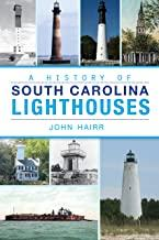 A History of South Carolina Lighthouses ~ John Hairr