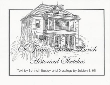 St. James Santee Parish-Historical Sketches ~ Text by Bennett Baxley & Drawings by Selden B. Hill