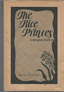 The Rice Princes: A Rice Epoch Revisited ~ Anthoney Devereaux