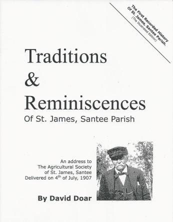 Traditions & Reminiscences of St. James, Santee Parish  The Illustrated Edition ~ David Doar & Selden Hill