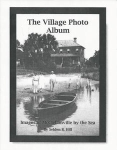 The Village Photo Album ~ compiled by Selden B. Hill