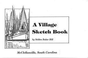 Village Sketch Book ~ Selden B. Hill