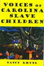 Voices of Carolina Slave Children ~ Nancy Rhyne