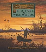 Wild Fare & Wise Words: Recipes and Writing from the Great Outdoors