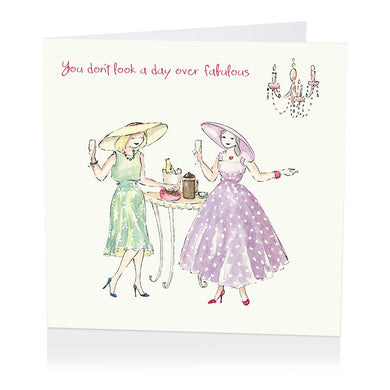 You dont look a day over fabulous - The Alresford Gift Shop