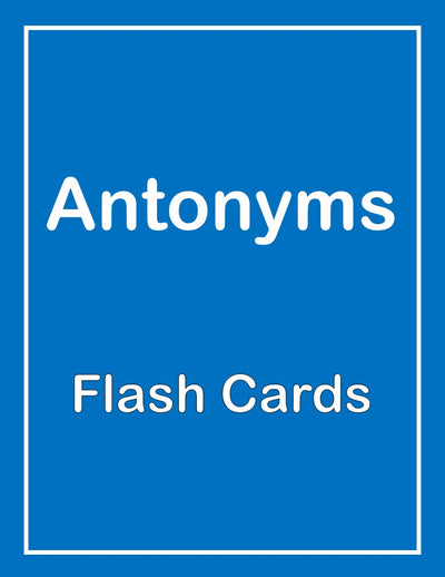 Antonym ESL Flash Cards