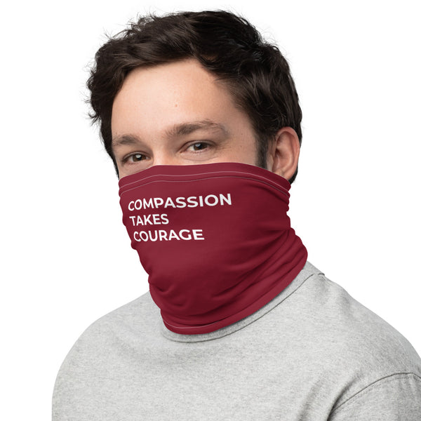 Compassion Takes Courage | Neck Gaiter | White on Maroon