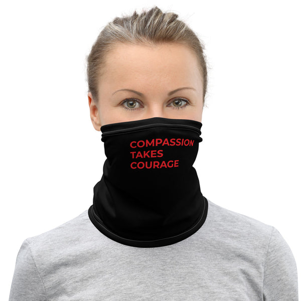 Compassion Takes Courage | Neck Gaiter | Red on Black