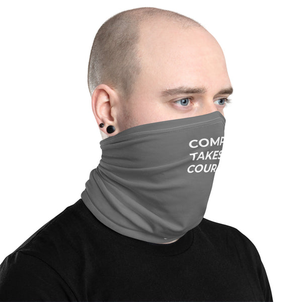 Compassion Takes Courage | Neck Gaiter | White on Dark Grey