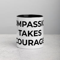 Compassion Takes Courage | Mug with Color Inside
