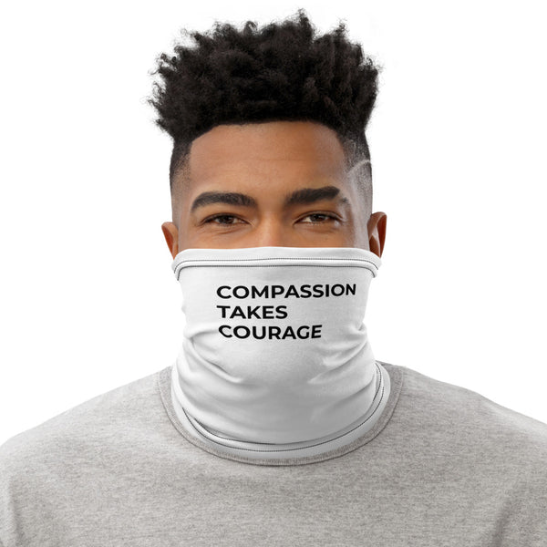 Compassion Takes Courage | Neck Gaiter | Black on White