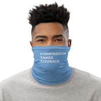 Compassion Takes Courage | Neck Gaiter | White on Light Blue