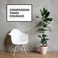Compassion Takes Courage | Framed matte paper poster