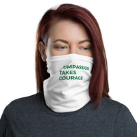 Compassion Takes Courage | Neck Gaiter | Green on White