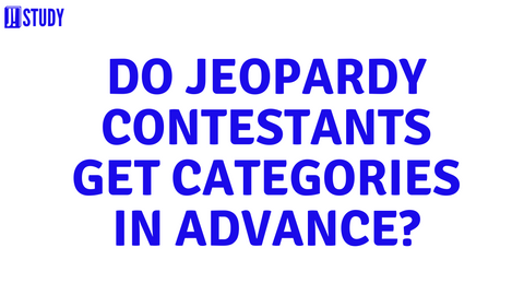 do jeopardy contestants get the categories in advance