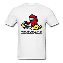 Load image into Gallery viewer, Wait It's All Cake? T-Shirt - white