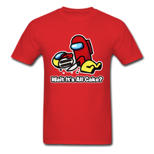 Load image into Gallery viewer, Wait It's All Cake? T-Shirt - red