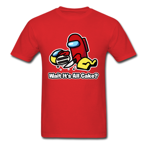 Wait It's All Cake? T-Shirt - red