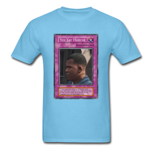 Yee Yee Ass Haircut Trap Card T-Shirt - aquatic blue