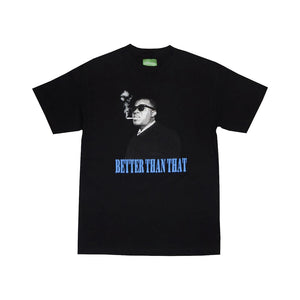 "BTNNY BETTER THAN THAT S/S Tee ""Black"""