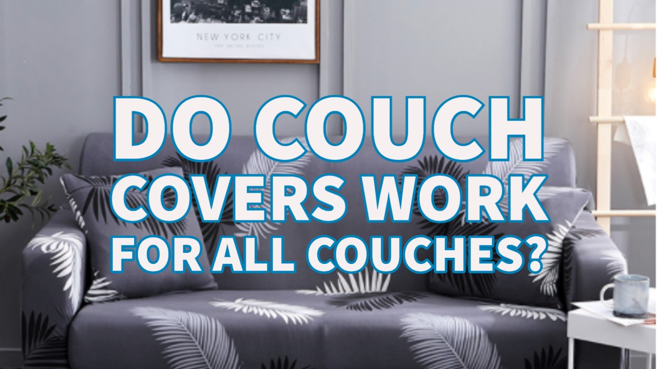 Do couch covers work for all couches