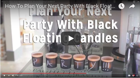 How to Plan Your Next Party Using Black Floating Candles!