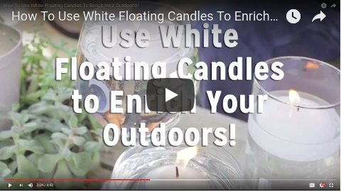 How to Use White Floating Candles to Enrich your Outdoors!