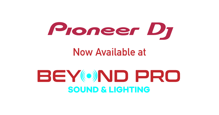 Pioneer DJ Now Available at Beyond Pro Sound and Lighting!