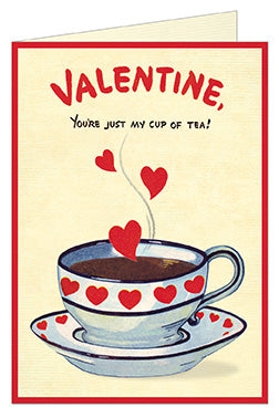 "Valentine, you're just my cup of tea!"" Valentine's Day Card"