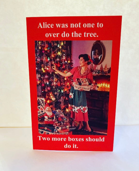 """Alice Was Not One To Over Do The Tree"" Holiday Card"