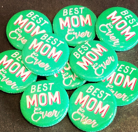 """Best Mom Ever"" Button - Green"