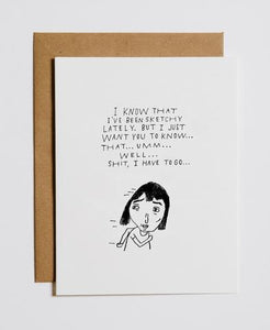 """I'Ve Been Sketchy"" Greeting Card"