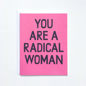 """You Are A Radical Woman"" Note Card - Black on Pink"