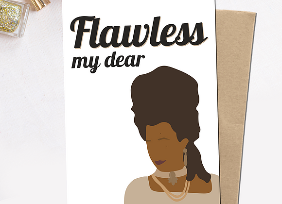 """Flawless My Dear"" Greeting Card"